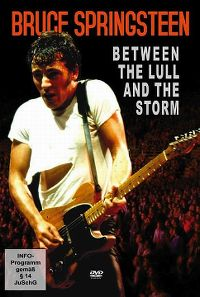Cover Bruce Springsteen - Between The Lull And The Storm [DVD]